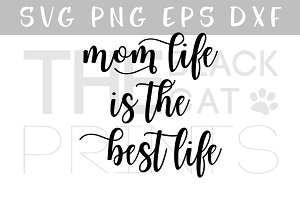 Mom life is the best life SVG PNG
