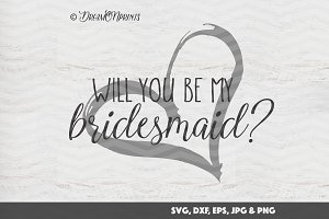 Bridesmaid SVG Cut & Print Files