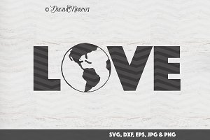 Love Earth SVG Cut & Print Files
