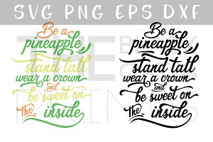 Be a pineapple SVG PNG EPS DXF