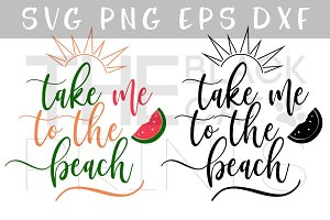 Take me to the beach SVG PNG EPS