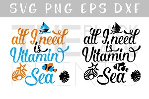 All I need is vitamin Sea SVG DXF