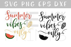 Summer vibes only SVG PNG EPS DXF