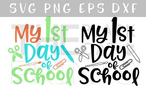 My 1st day of school SVG PNG EPS DXF