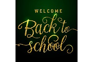 Vector illustration of welcome back to school greeting card with gold glitter lettering element on dark background