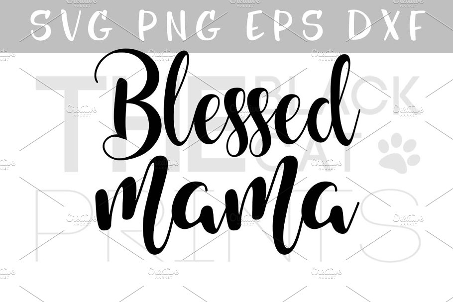 1ffedbab40d75 Blessed Mama SVG PNG EPS DXF
