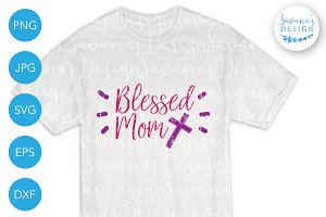 Blessed Mom SVG