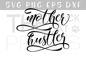 Mother hustler SVG PNG EPS DXF