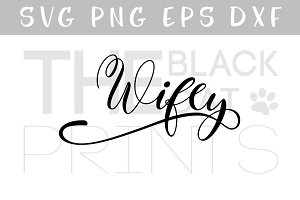 Wifey SVG PNG EPS DXF, Wife svg