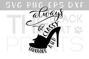 Always be classy & fabulous SVG DXF