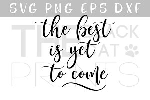 The best is yet to come SVG DXF EPS