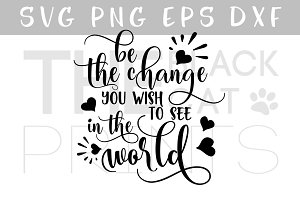 Be the change in the world SVG DXF