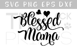 Blessed Mama SVG DXF EPS Hearts SVG