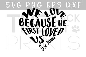 Love because he first loved us SVG
