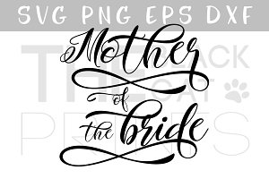 Mother of the bride SVG PNG EPS DXF