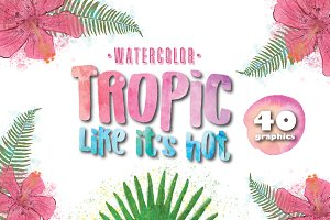 TROPIC like it's HOT!