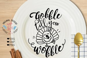 Gobble Till you Wobble Cut File