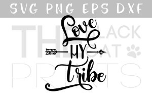 Love my tribe with arrow SVG DXF EPS