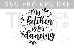 My kitchen is for dancing SVG DXF