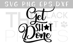 Get shit done SVG DXF PNG EPS