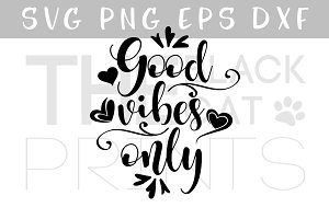Good vibes only SVG EPS PNG DXF