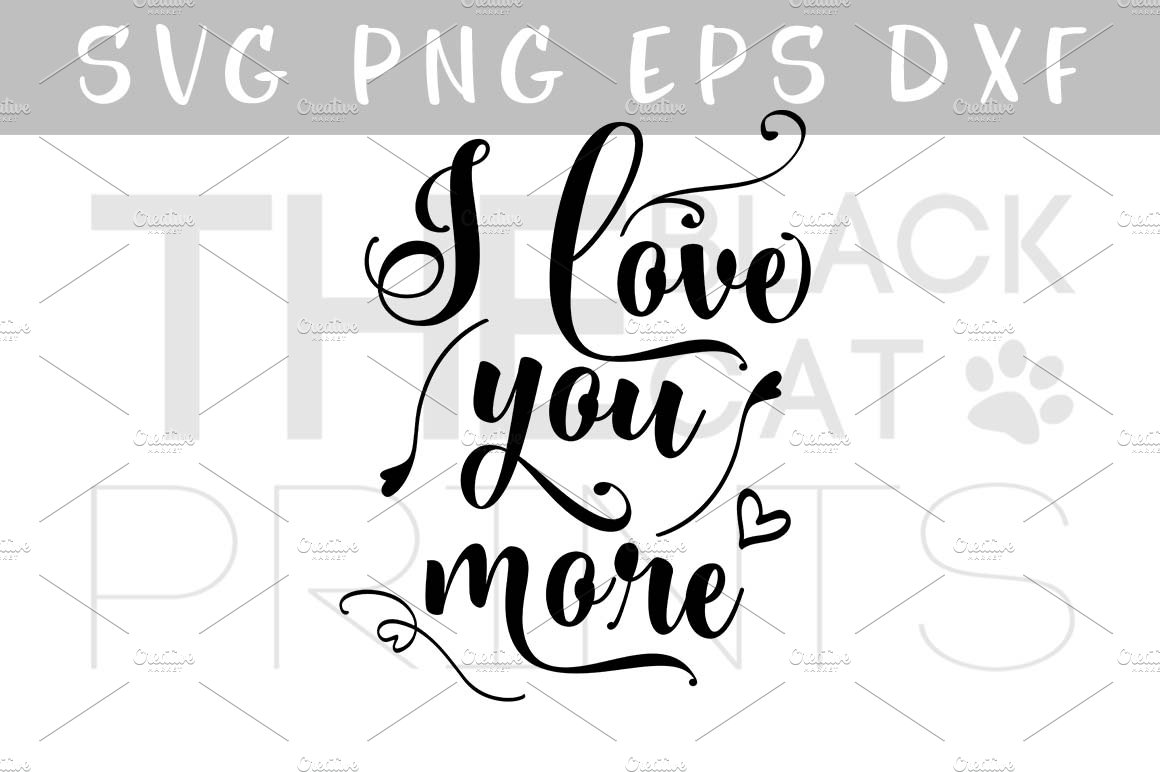 Download I love you more SVG EPS PNG DXF | Custom-Designed ...