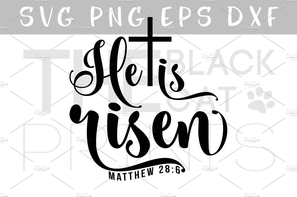 Matthew 28 6 He Is Risen Svg Dxf Eps Pre Designed Illustrator Graphics Creative Market