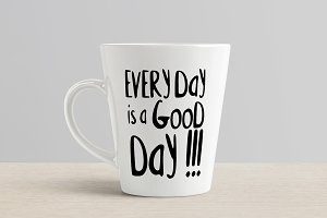 Every day is a good day quote.