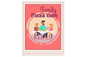 Family Pizza Time Template with Father and Kids
