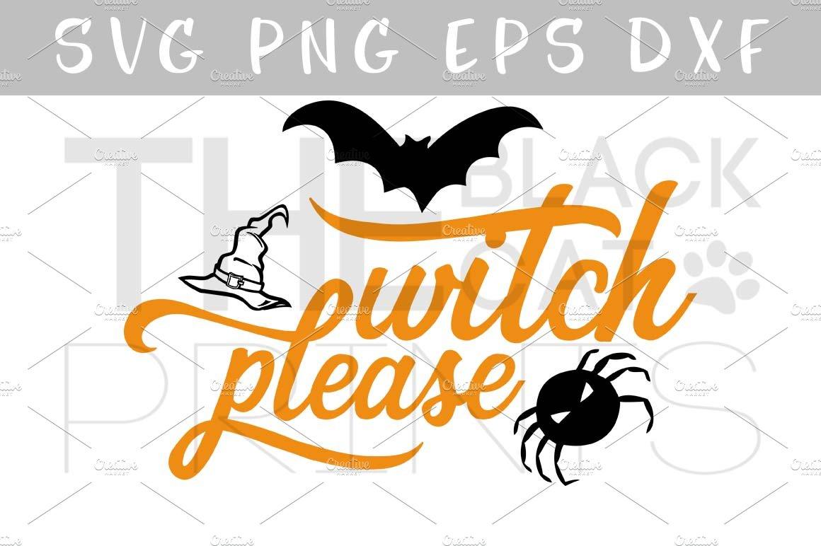 Witch Please Halloween Svg Dxf Eps Pre Designed Illustrator Graphics Creative Market