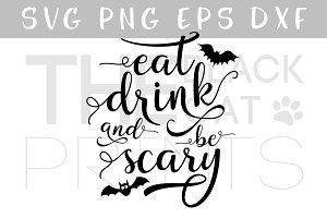 Eat drink & be scary SVG DXF EPS PNG
