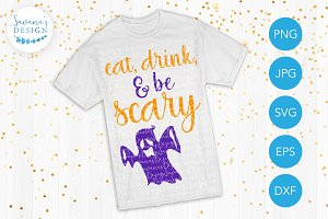 Eat Drink and Be Scary SVG Cut File