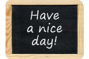Board with Have a nice day! phrase