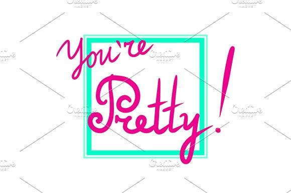 You Are Pretty Word Phrase Vector
