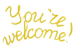 Golden You Are Welcome phrase