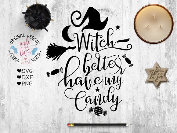 Witch Better Have My Candy Cut File Pre Designed Illustrator Graphics Creative Market