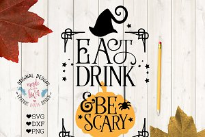 Eat Drink and Be Scary Halloween SVG