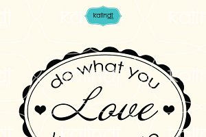 Do what you love quote svg