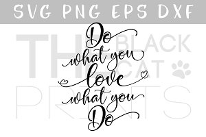 Do what you Love what you do SVG DXF