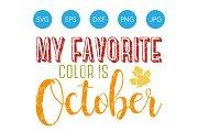 My Favorite Color Is October Svg Pre Designed Illustrator Graphics Creative Market