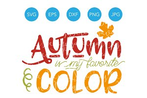 Autumn is my Favorite Color SVG