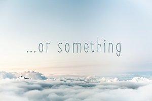 Or Something