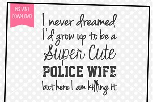 Police Wife - SVG Cut File