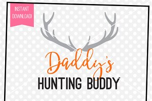 Daddy's Hunting Buddy - SVG Cut File