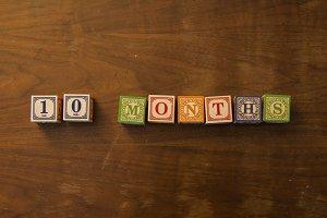 10 months in wooden blocks