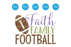Faith Family Football SVG Cut File
