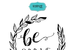 Be Brave hand lettering quote svg