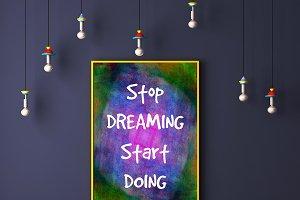 Stop Dreaming Start doing poster