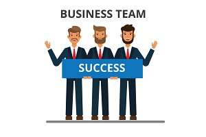 Business team. Working together. Successful businessmen in strict suits holding label sign. Flat style vector illustration isolated on white background.