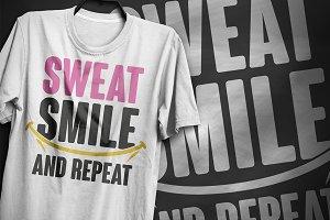 Sweat smile repeat - T-Shirt Design